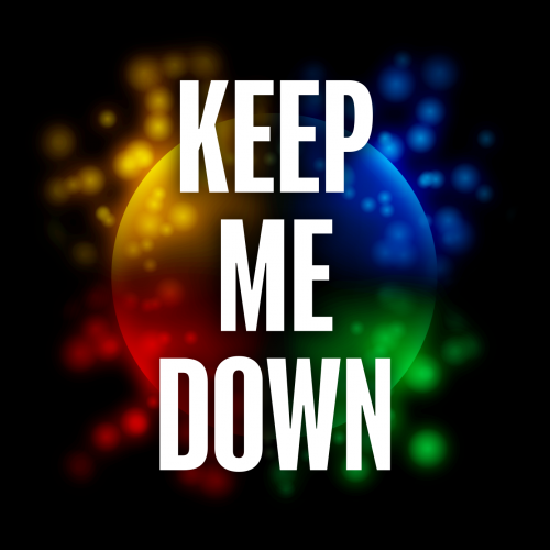Keep Me Down