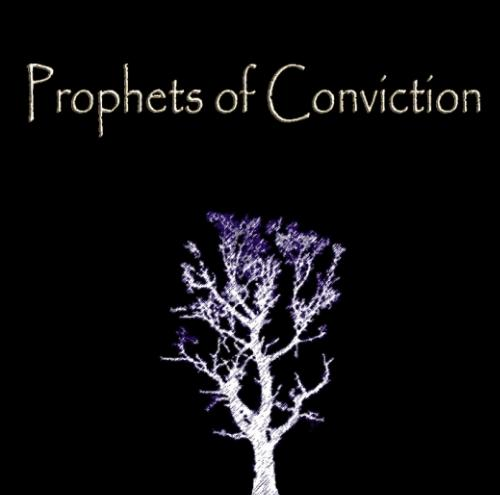 Prophets of Conviction